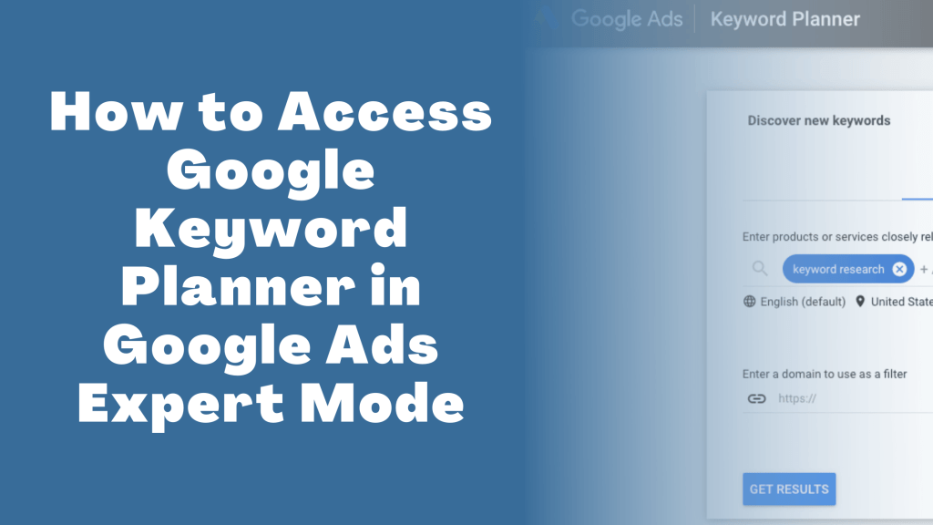 How to Access Google Keyword Planner in Google Ads Expert Mode cover