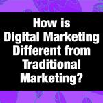 How is digital marketing different from traditional marketing